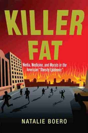 """9780813564852-0813564859-Killer Fat (Media, Medicine, and Morals in the American """"Obesity Epidemic"""")"""