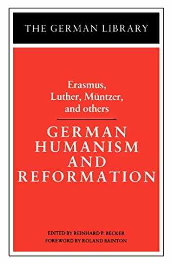 9780826402615-0826402615-German Humanism and Reformation: Erasmus, Luther, Muntzer, and others (German Library)