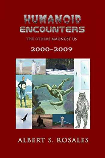 9781517531065-1517531063-Humanoid Encounters 2000-2009: The Others amongst Us
