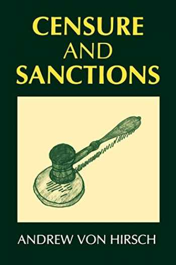 9780198262411-0198262418-Censure and Sanctions (Oxford Monographs on Criminal Law and Justice)