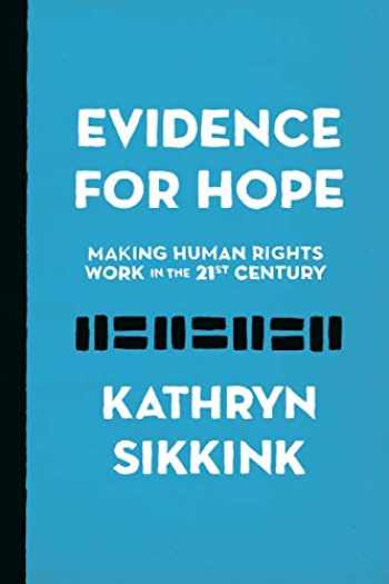 9780691192710-0691192715-Evidence for Hope: Making Human Rights Work in the 21st Century (Human Rights and Crimes against Humanity, 28)