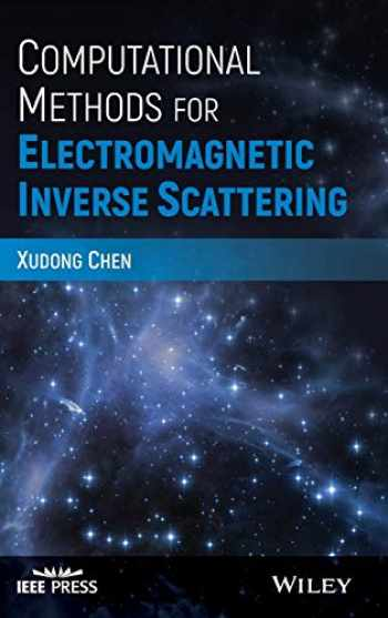 9781119311980-1119311985-Computational Methods for Electromagnetic Inverse Scattering (Wiley - IEEE)