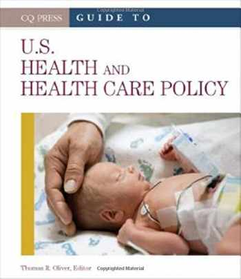 9781452270739-1452270732-Guide to U.S. Health and Health Care Policy
