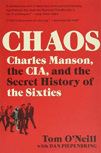 9780316477543-0316477540-Chaos: Charles Manson, the CIA, and the Secret History of the Sixties