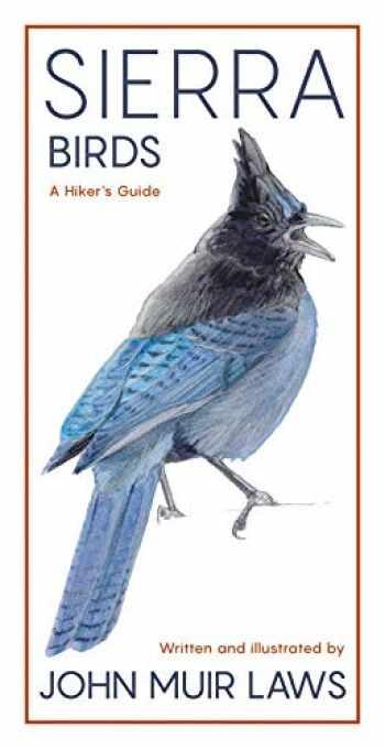 9781597144872-1597144878-Sierra Birds: A Hiker's Guide