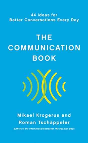9781324001980-1324001984-The Communication Book: 44 Ideas for Better Conversations Every Day