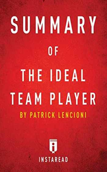 9781683783602-1683783603-Summary of the Ideal Team Player: By Patrick Lencioni - Includes Analysis