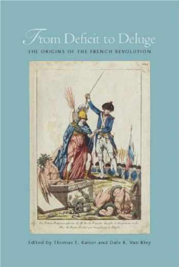 9780804772815-0804772819-From Deficit to Deluge: The Origins of the French Revolution