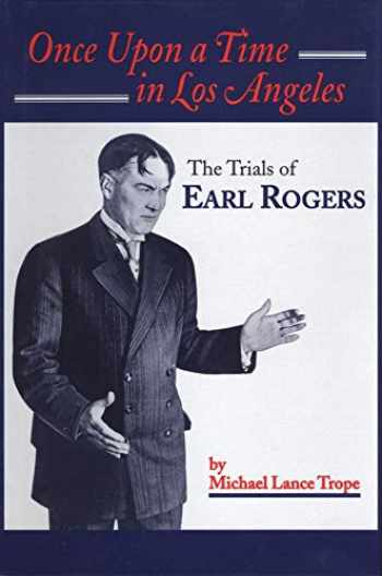 9780870623059-0870623052-Once Upon a Time in Los Angeles: The Trials of Earl Rogers
