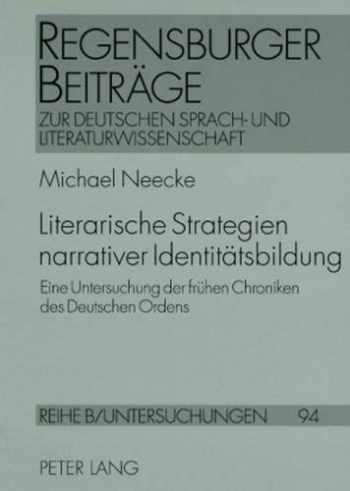 9783631576342-363157634X-Literarische Strategien narrativer Identitätsbildung: Eine Untersuchung der frühen Chroniken des Deutschen Ordens (Regensburger Beiträge zur deutschen ... und Literaturwissenschaft) (German Edition)