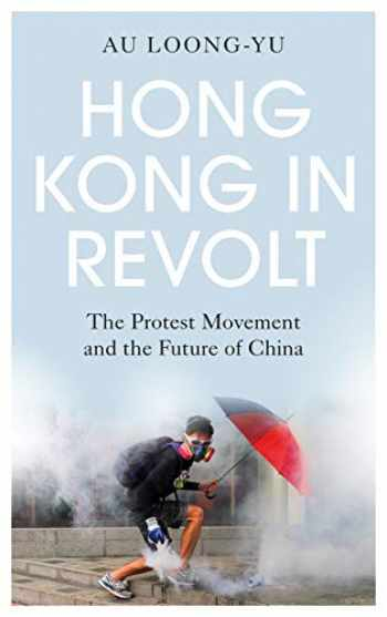 9780745341460-0745341462-Hong Kong in Revolt: The Protest Movement and the Future of China