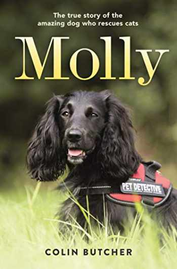 9781250204776-1250204771-Molly: The True Story of the Amazing Dog Who Rescues Cats