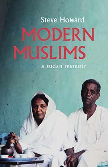 9780821422311-0821422316-Modern Muslims: A Sudan Memoir