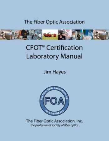 9781490401324-1490401326-The Fiber Optic Association CFOT Certification Laboratory Manual: Study Guide To FOA Certification