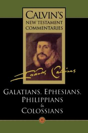 9780802808110-0802808115-Calvin's New Testament Commentaries, Volume 11: Galatians, Ephesians, Philippians, and Colossians