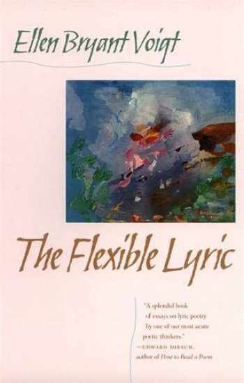 9780820321318-0820321311-The Flexible Lyric (The Life of Poetry: Poets on Their Art and Craft Ser.)
