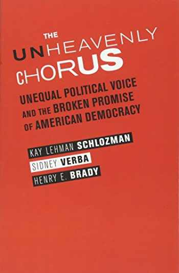 9780691159867-0691159866-The Unheavenly Chorus: Unequal Political Voice and the Broken Promise of American Democracy