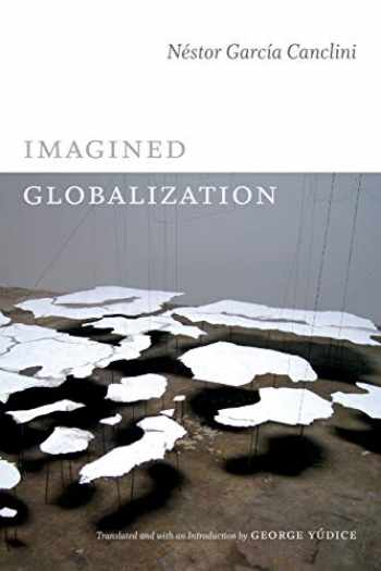 9780822354734-082235473X-Imagined Globalization (Latin America in Translation)