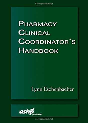 9781585284788-1585284785-Pharmacy Clinical Coordinator's Handbook