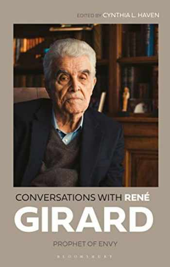 9781350075160-1350075167-Conversations with René Girard: Prophet of Envy