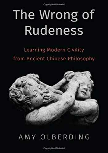 9780190880965-0190880961-The Wrong of Rudeness: Learning Modern Civility from Ancient Chinese Philosophy