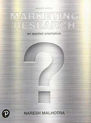 9780134734842-013473484X-Marketing Research: An Applied Orientation (7th Edition) (What's New in Marketing)