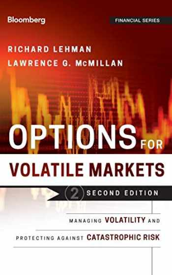 9781118022269-1118022262-Options for Volatile Markets: Managing Volatility and Protecting Against Catastrophic Risk (Bloomberg Financial)