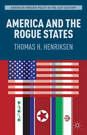 9781137019998-1137019999-America and the Rogue States (American Foreign Policy in the 21st Century)