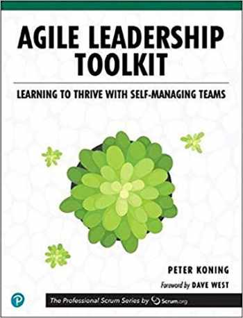 9780135224960-0135224969-Agile Leadership Toolkit: Learning to Thrive with Self-Managing Teams (The Professional Scrum Series)