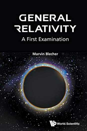 9789813108479-9813108479-General Relativity: A First Examination