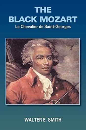 9781418407964-1418407968-THE BLACK MOZART: Le Chevalier de Saint-Georges