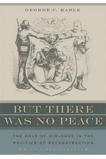 9780820330112-0820330116-But There Was No Peace: The Role of Violence in the Politics of Reconstruction