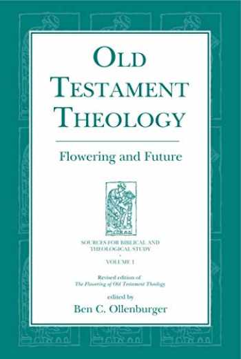 9781575064604-157506460X-Old Testament Theology: Flowering and Future (Sources for Biblical and Theological Study)