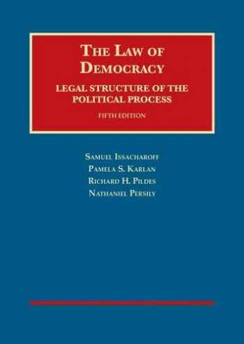 9781628102253-162810225X-The Law of Democracy: Legal Structure of the Political Process (University Casebook Series)