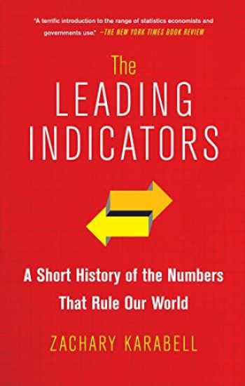 9781451651225-1451651228-The Leading Indicators: A Short History of the Numbers That Rule Our World