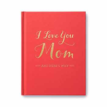 9781938298554-1938298551-I Love You Mom: And Here's Why