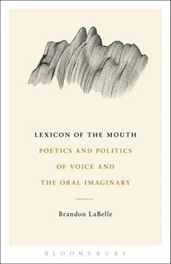 9781623561888-1623561884-Lexicon of the Mouth: Poetics and Politics of Voice and the Oral Imaginary