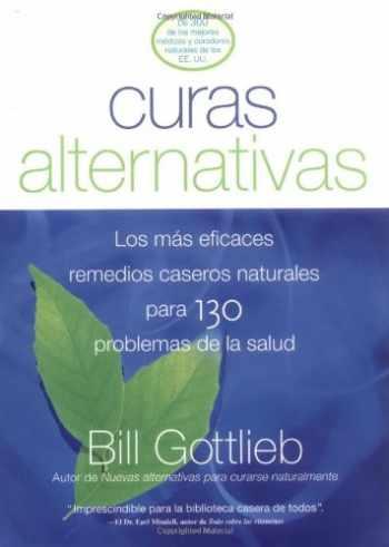 9781579547851-1579547850-Curas Alternativas: Los mas eficaces remedios caseros naturales para 130 problemas de la salud (Spanish Edition)