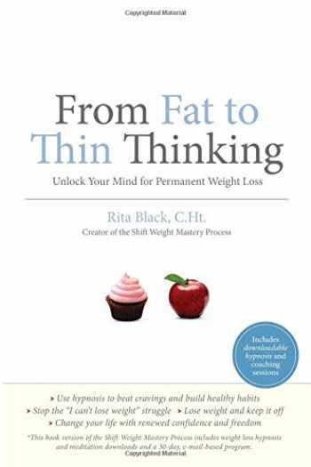 9780999678206-0999678205-From Fat to Thin Thinking: Unlock Your Mind for Permanent Weight Loss