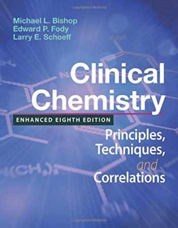 9781284510140-128451014X-Clinical Chemistry: Principles, Techniques, and Correlations, Enhanced Edition: Principles, Techniques, and Correlations, Enhanced Edition