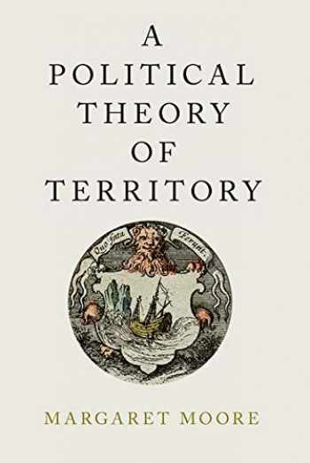 9780190845797-0190845791-A Political Theory of Territory (Oxford Political Philosophy)
