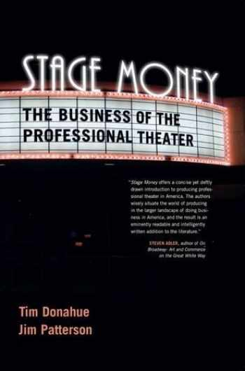 9781570039072-1570039070-Stage Money: The Business of the Professional Theater (Non Series)