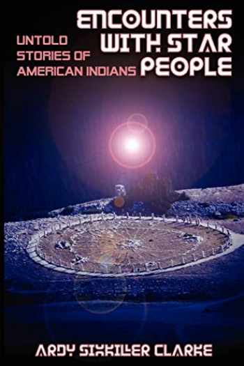 9781933665726-1933665726-ENCOUNTERS WITH STAR PEOPLE: Untold Stories of American Indians