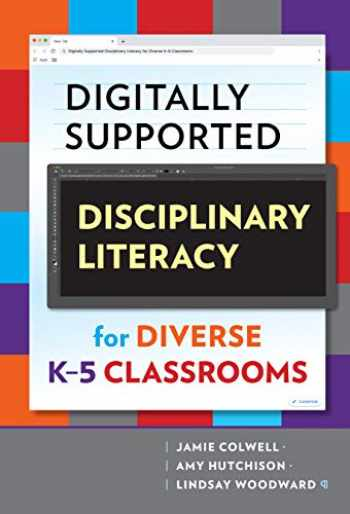 9780807764121-0807764124-Digitally Supported Disciplinary Literacy for Diverse K–5 Classrooms (Language and Literacy Series)