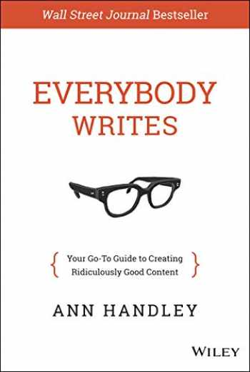9781118905555-1118905555-Everybody Writes: Your Go-To Guide to Creating Ridiculously Good Content