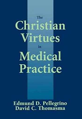 9780878405664-0878405666-The Christian Virtues in Medical Practice (Not In A Series)