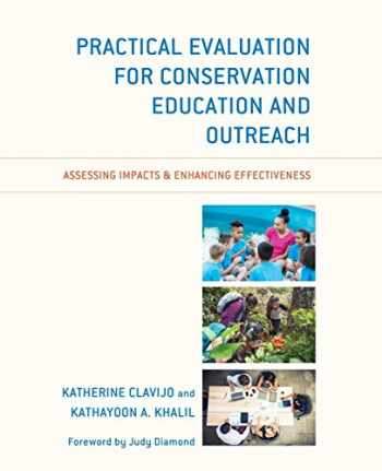 9781538109298-1538109298-Practical Evaluation for Conservation Education and Outreach: Assessing Impacts & Enhancing Effectiveness