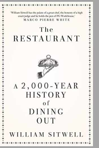 9781635766998-1635766990-The Restaurant: A 2,000-Year History of Dining Out ― The American Edition