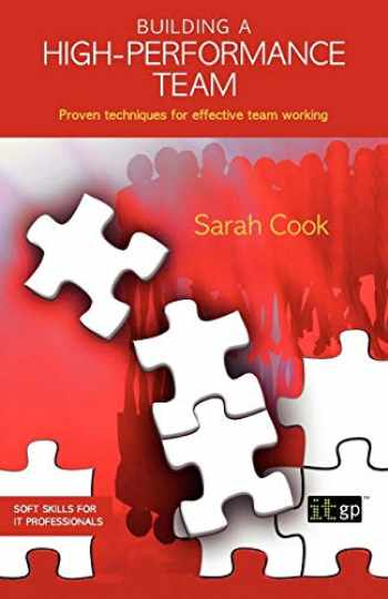 9781905356805-1905356803-Building a High-Performance Team (Soft Skills for It Professionals)