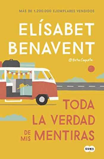 9788491291893-849129189X-Toda la verdad de mis mentiras / The Whole Truth about My Lies (Femenino singular) (Spanish Edition)